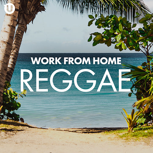 Work From Home Reggae von Various Artists