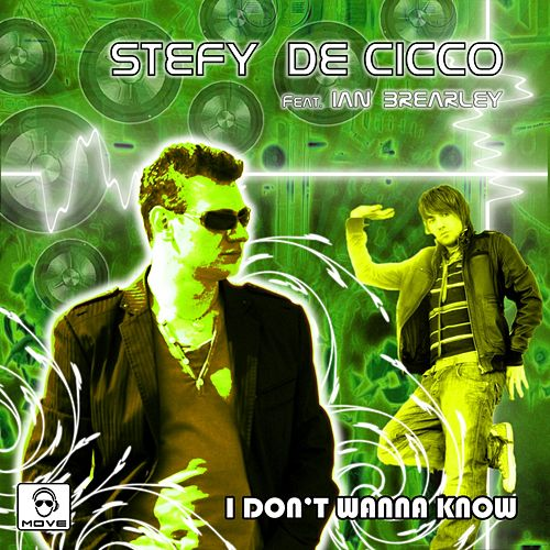 I Don'T Wanna Know von Stefy De Cicco