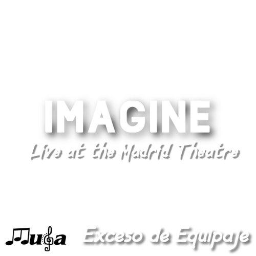 Imagine: Live at the Madrid Theatre von Exceso de Equipaje