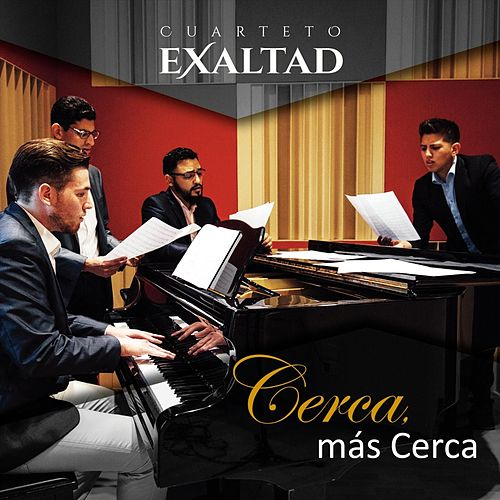 Cerca Más Cerca by Cuarteto Exaltad