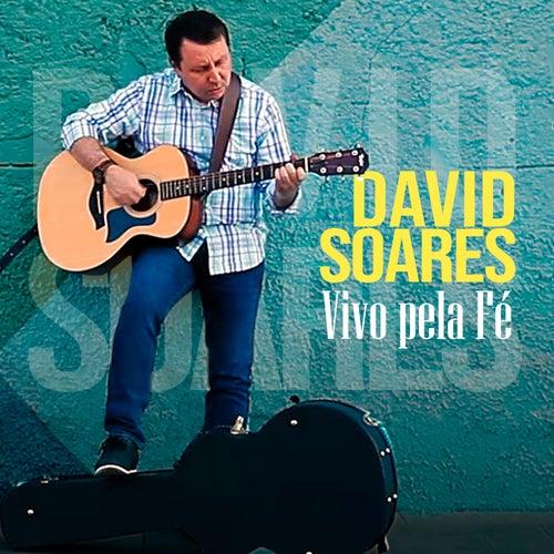 Vivo pela Fé de David Soares