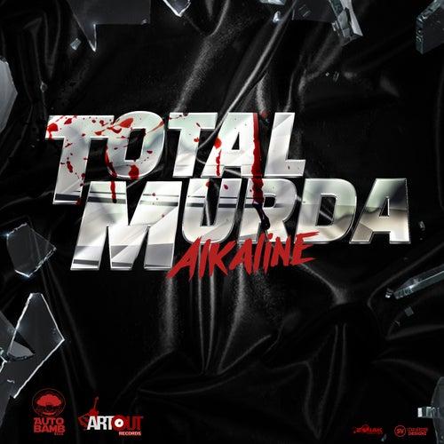 Total Murda by Alkaline