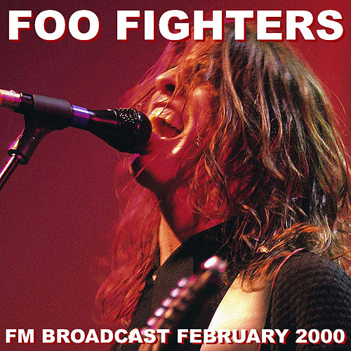 Foo Fighters FM Broadcast February 2000 by Foo Fighters