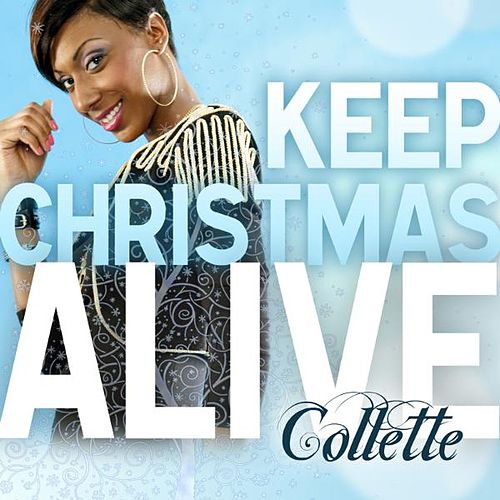 Keep Christmas Alive - Single de Collette