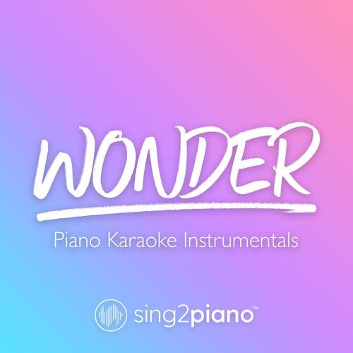 Wonder (Piano Karaoke Instrumentals) by Sing2Piano (1)