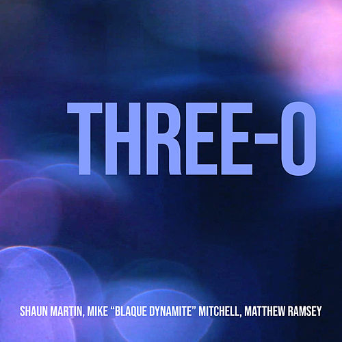 Three-O by Shaun Martin