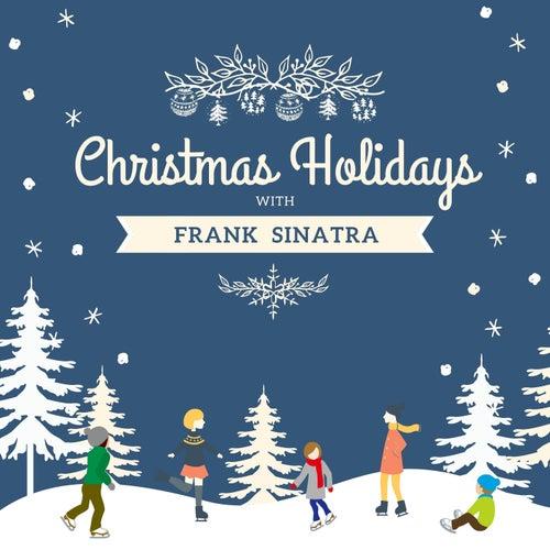 Christmas Holidays with Frank Sinatra by Frank Sinatra