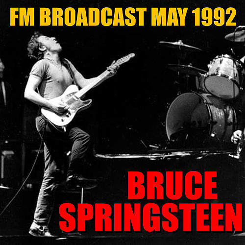 Bruce Springsteen FM Broadcast May 1992 von Bruce Springsteen