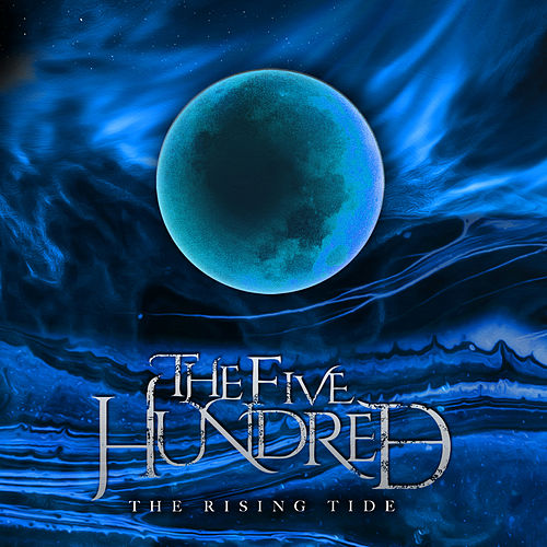 The Rising Tide by The Five Hundred