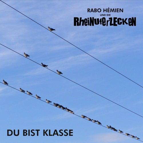 Du bist Klasse von Rabo Hémien und die Rheinuferzecken