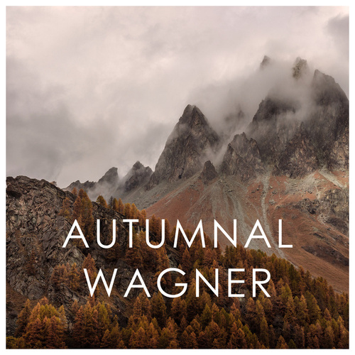 Autumnal Wagner by Richard Wagner
