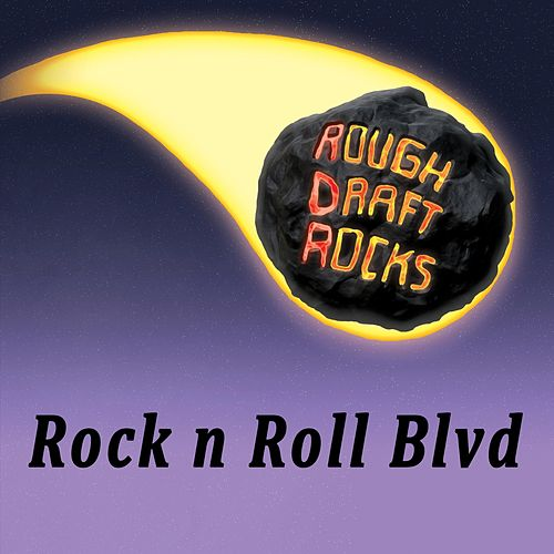 Rock n Roll Blvd by Rough Draft Rocks