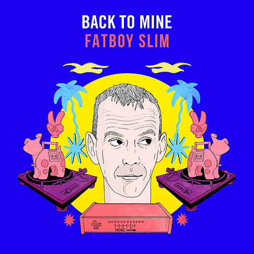 Back to Mine von Fatboy Slim