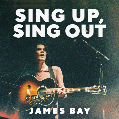 Sing Up, Sing Out by James Bay