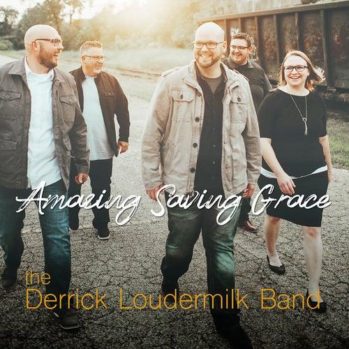 Amazing Saving Grace by Derrick Loudermilk Band