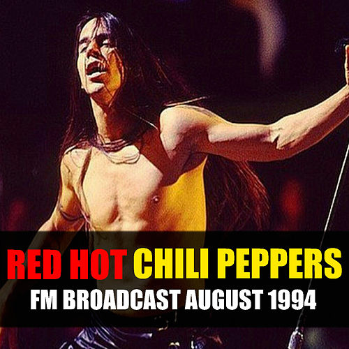 Red Hot Chili Peppers FM Broadcast August 1994 by Red Hot Chili Peppers