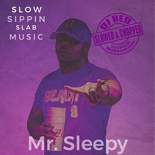 Slow Sippin Slab Music (Slowed & Chopped) de Mr. Sleepy
