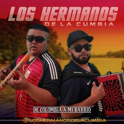 De Colombia a Mi Barrio von Los hermanos de la cumbia