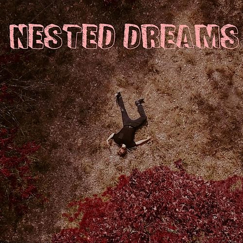 Nested Dreams by Daddy NAT