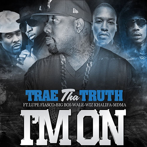 I'm On by Trae