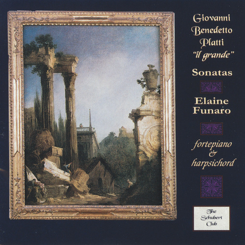 Giovanni Benedetto Platti - Sonatas for Clavicembalo by Elaine Funaro