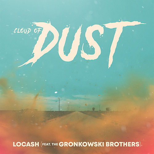 Cloud of Dust (feat. The Gronkowski Brothers) von LOCASH