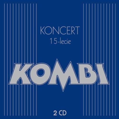 Koncert 15-lecie by Kombi