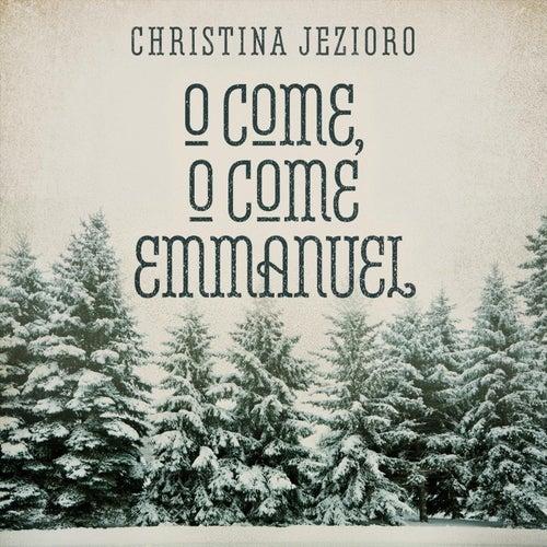 O Come, O Come Emmanuel (feat. Stuart Duncan & Rob Ickes) de Christina Jezioro