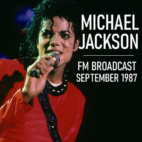 Michael Jackson FM Broadcast September 1987 by Michael Jackson