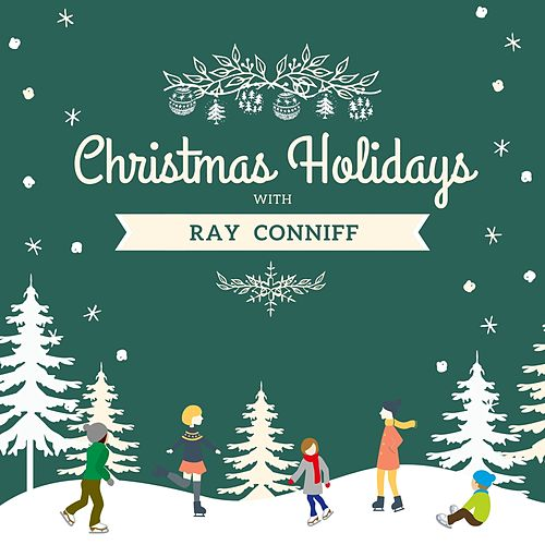 Christmas Holidays with Ray Conniff von Ray Conniff