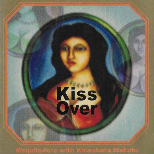 Kiss Over de Maquiladora