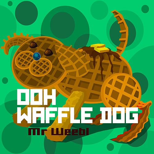 Ooh. Waffle Dog by Mr Weebl