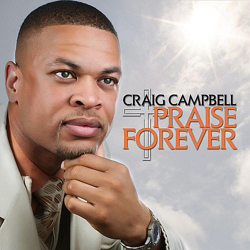Praise Forever by Craig Campbell