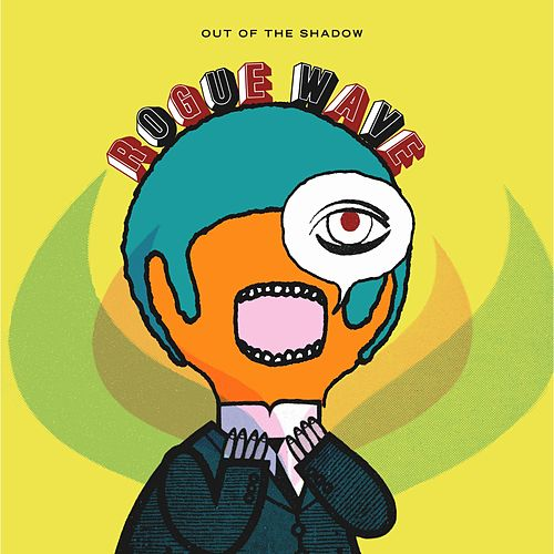Out of the Shadow by Rogue Wave