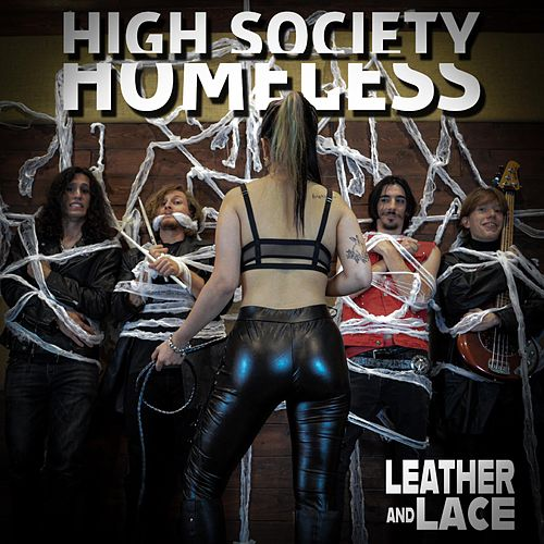 Leather and Lace by High Society Homeless
