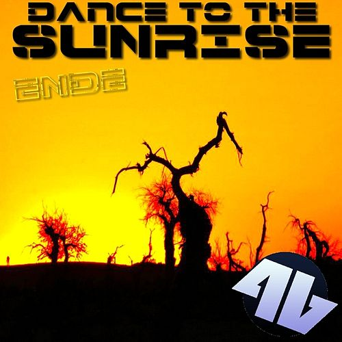 Dance to the Sunrise by Ende