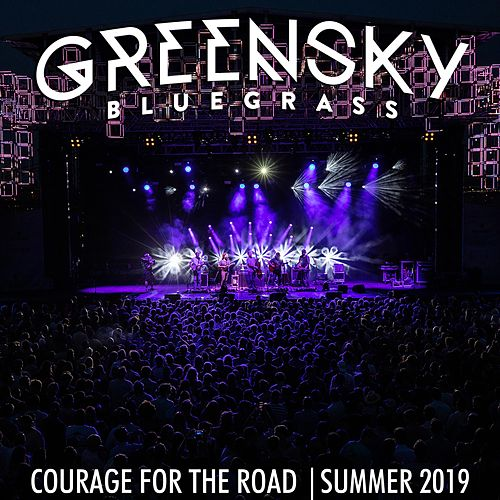 Courage for the Road: Summer 2019 (Live) (Live) by Greensky Bluegrass