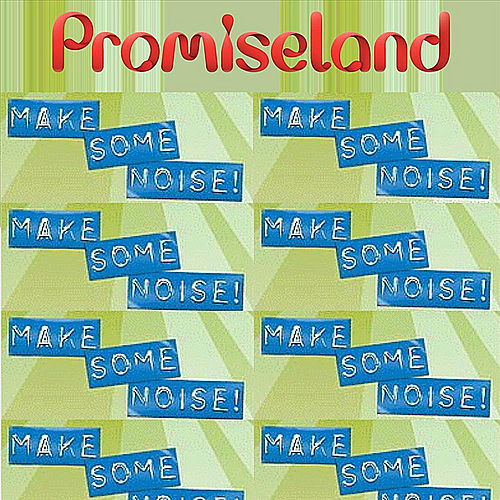 Make Some Noise de Promise Land