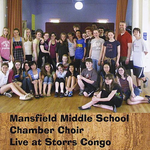 Live At Storrs Congo by Mansfield Middle School Chamber Choir