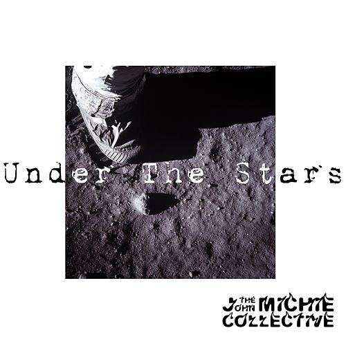 Under the Stars by The John Michie Collective