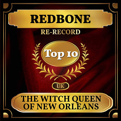 The Witch Queen of New Orleans (UK Chart Top 40 - No. 2) by Redbone