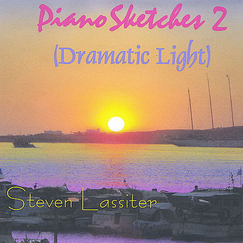 PianoSketches 2 (Dramatic Light) by Steven Lassiter