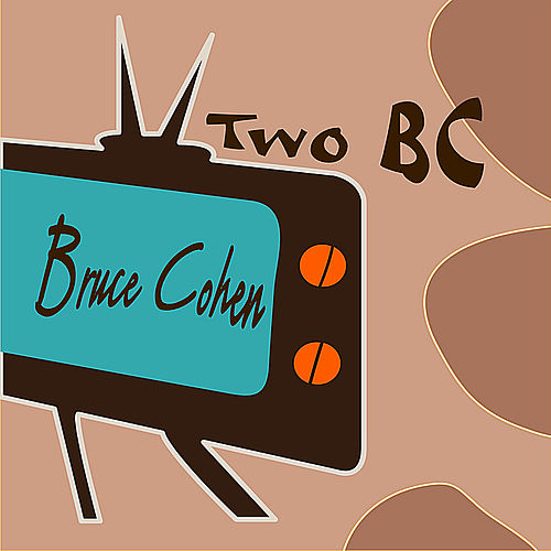 Two BC by Bruce Cohen