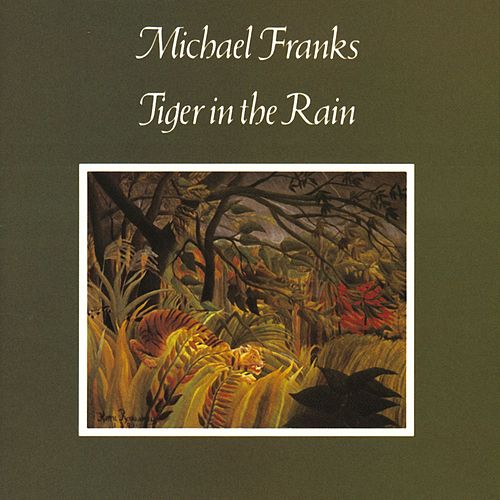 Tiger In The Rain von Michael Franks