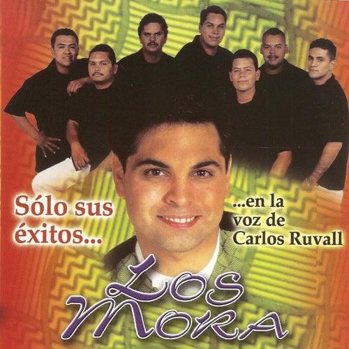 Solo Sus Exitos...En La Voz De Carlos Ruvall von Los Mora