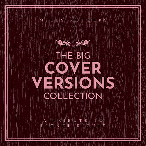 The Big Cover Versions Collection (A Tribute To Lionel Richie) by Miles Rodgers