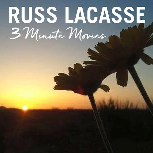 3 Minute Movies by Russ Lacasse
