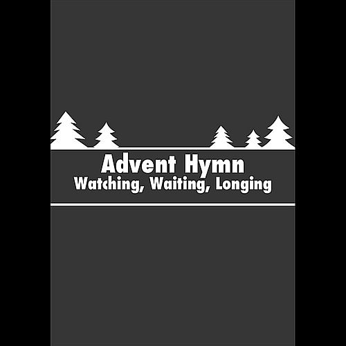 Advent Hymn (Watching, Waiting, Longing) by Rick Lee James