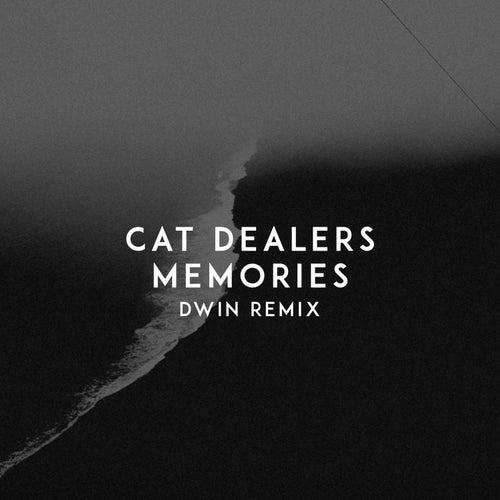Memories (Dwin Remix) by Cat Dealers