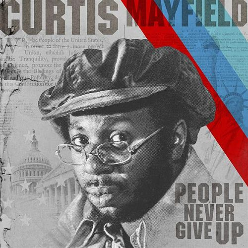 People Never Give Up von Curtis Mayfield